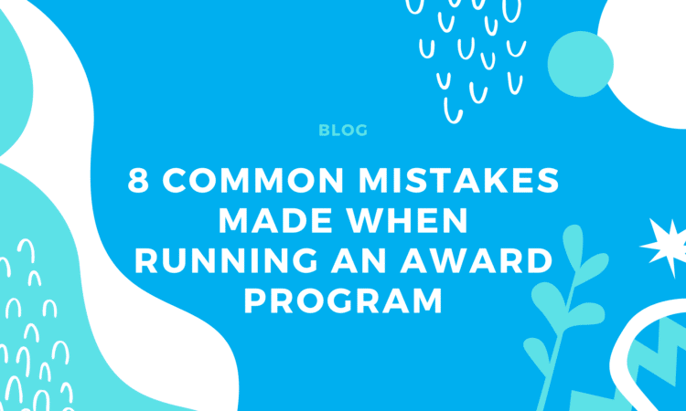 8 common mistakes made when running an award program
