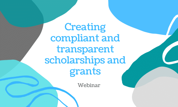 Creating transparent and compliant scholarships and grants