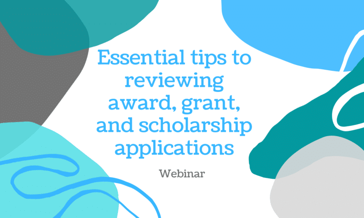 Essential tips to reviewing award, grant, and scholarship applications
