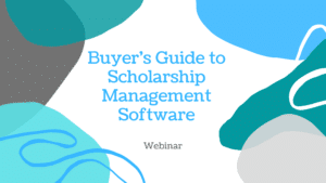 Buyer's Guide to Scholarship Management Software