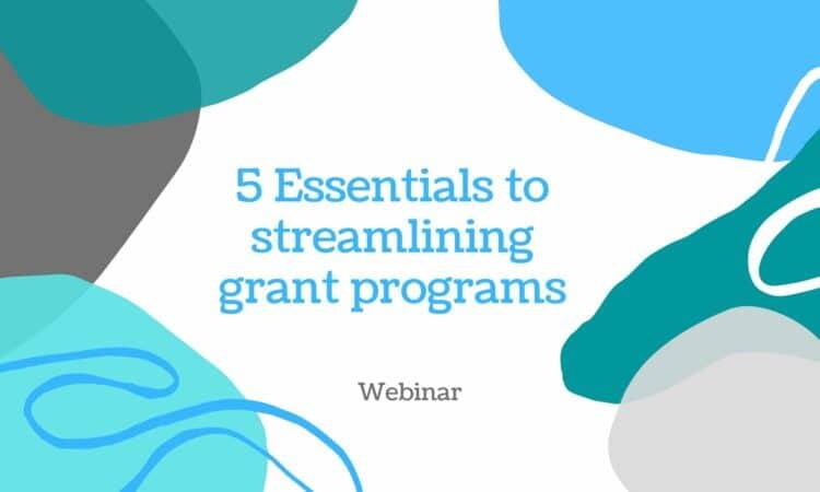 5 Essentials to streamlining grants
