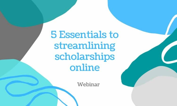 5 Essentials to streamlining scholarship