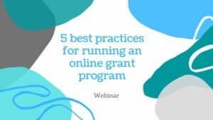 5 best practices for running an online grant program