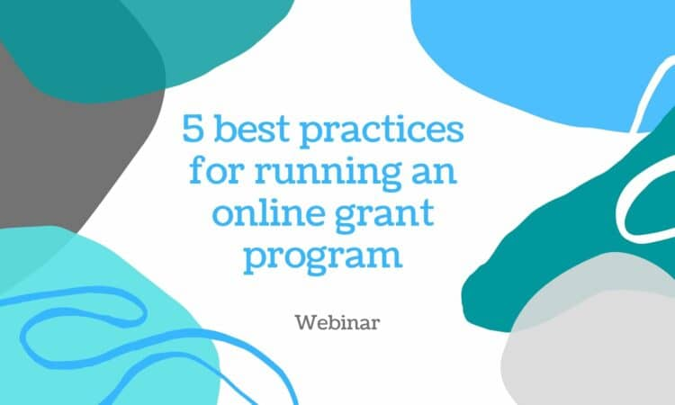 5 Best Practices for Running an Online Grant Program