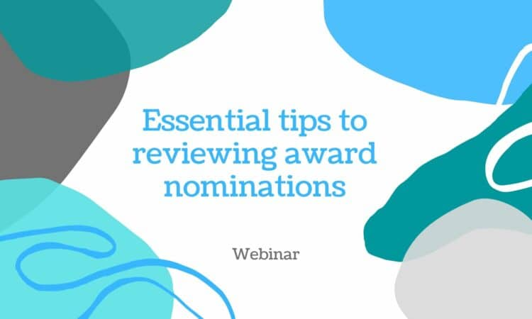 Essential tips to reviewing award nominations
