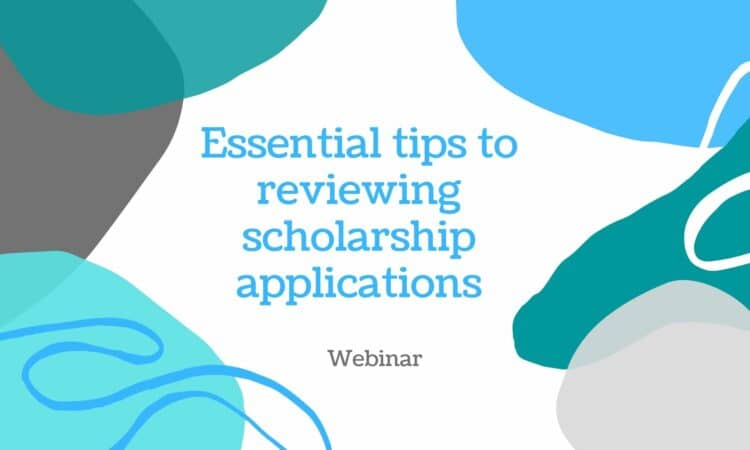 Essential tips to reviewing scholarship applications