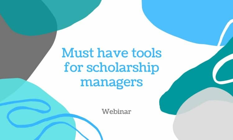 Must have tools for scholarship managers