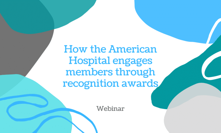 How the American Hospital Association engages members through recognition awards